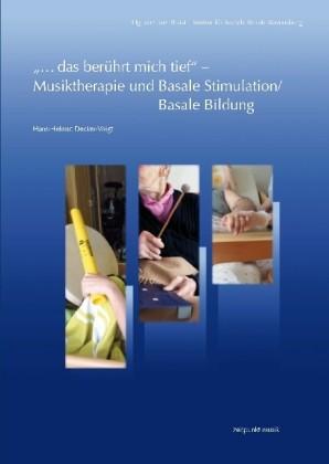 """Decker-Vogt: """"...das berührt mich tief"""" - Musiktherapie und Basale Stimulation/Basale Bildung ."""
