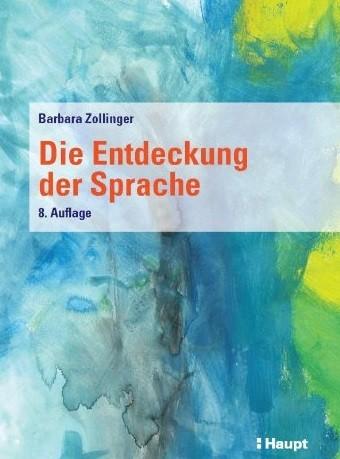 Barbara Zollinger: Die Entdeckung der Sprache