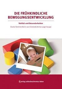 Stemme/Eickstedt: Die frühkindliche Bewegungsentwicklung