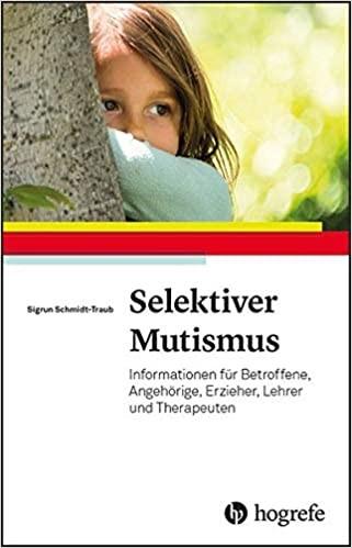 Schmidt-Traub, Selektiver Mutismus