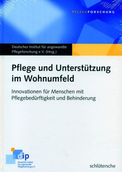 Dt. Institut für angewandte Pflegeforschung e.V. (Hg.): Pflege und Unterstützung im Wohnumfeld
