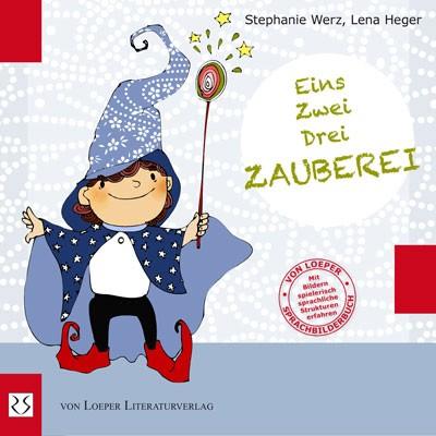 Werz / Heger: Eins, Zwei, Drei - Zauberei!