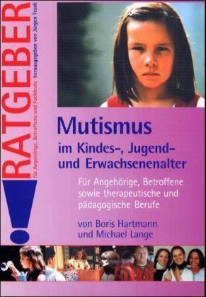 Hartmann/Lange: Mutismus im Kindes-, Jugend- und Erwachsenenalter