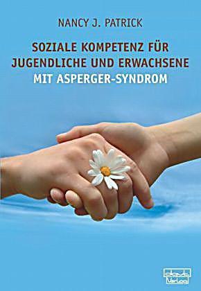 Patrick: Soziale Kompetenz für Teenager und Erwachsene mit Asperger-Syndrom