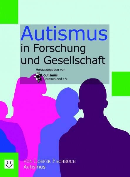 autismus Deutschland e.V. (Hrsg.): Autismus in Forschung und Gesellschaft