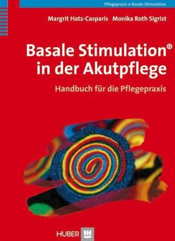 Hatz-Casparis/Roth Sigrist: Basale Stimulation in der Akutpflege