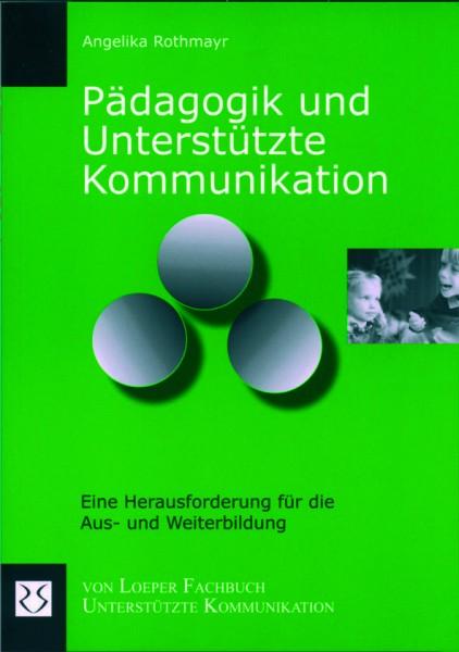 Rothmayr: Pädagogik und Unterstützte Kommunikation