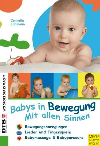 Lohmann: Babys in Bewegung - Mit allen Sinnen