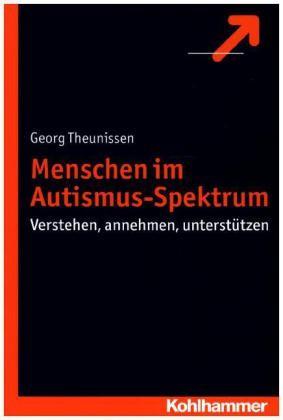 Theunissen: Menschen im Autismus-Spektrum