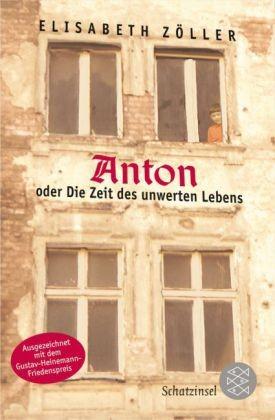 Zöller: Anton oder Die Zeit des unwerten Lebens