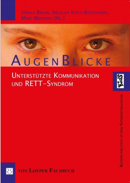 Braun/Koch-Buchtmann/Westphal (Hg.): Augenblicke – Unterstützte Kommunikation und Rett-Syndrom