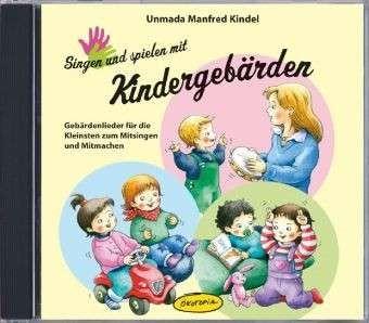 Kindel: Singen und spielen mit Kindergebärden - CD