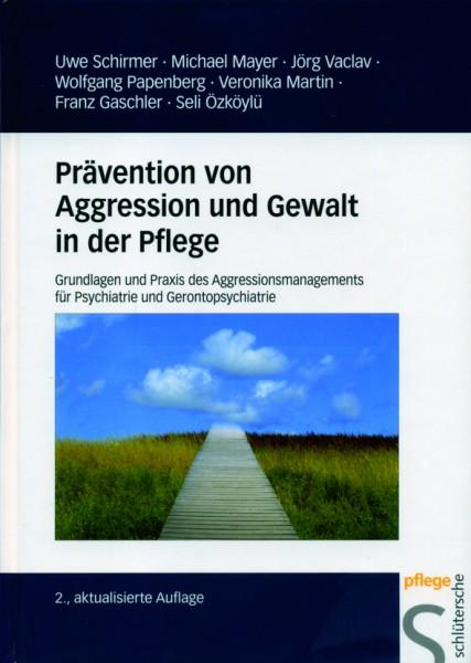 Schirmer u.a.: Prävention von Aggression und Gewalt in der Pflege