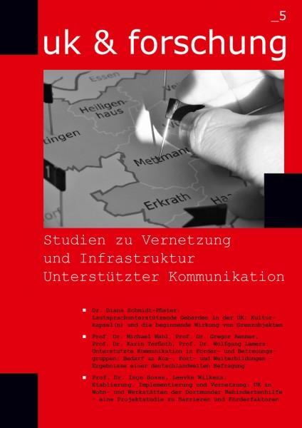 uk & forschung _5: Studien zu Vernetzung und Infrastruktur Unterstützter Kommunikation