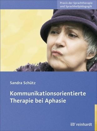 Schütz, Kommunikationsorientierte Therapie bei Aphasie .