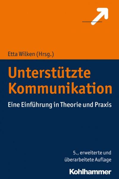 Wilken (Hg.): Unterstützte Kommunikation - 5. überarbeitete Auflage-