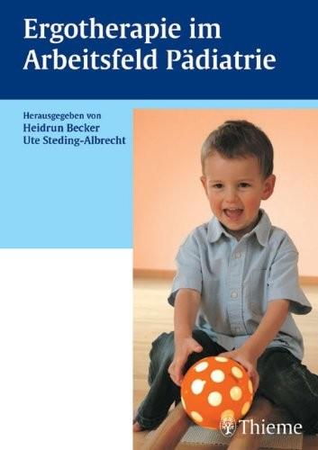 Becker/Steding-Albrecht (Hg.): Ergotherapie im Arbeitsfeld Pädiatrie
