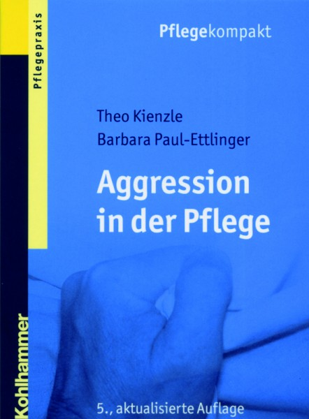 Kienzle/Paul-Ettlinger: Aggression in der Pflege