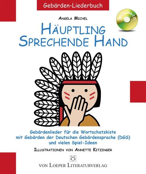 Angela Michel: Häuptling Sprechende Hand