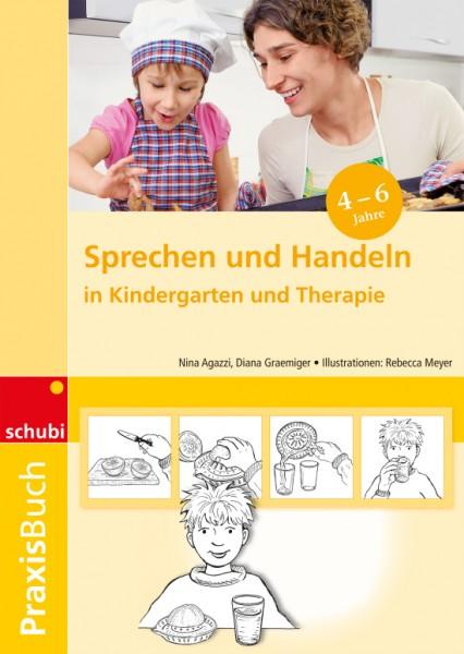 Agazzi/Graeminger: Praxisbuch: Sprechen und Handeln in Kindergarten und Therapie