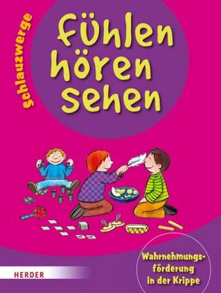 Wilmes-Mielenhausen: Schlauzwerge - fühlen, hören, sehen