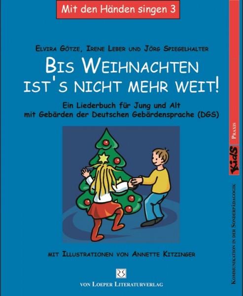 Götze/ Leber/ Spiegelhalter: Bis Weihnachten ist's nicht mehr weit …