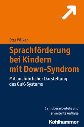 Wilken: Sprachförderung bei Kindern mit Down-Syndrom - 13. Auflage
