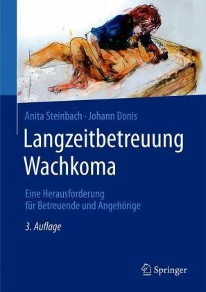 Steinbach, Donis: Langzeitbetreuung Wachkoma