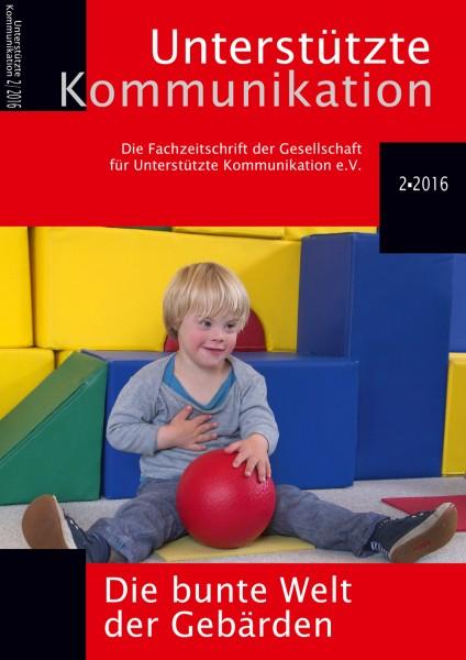 Unterstützte Kommunikation 2/2016 - Die bunte Welt der Gebärden