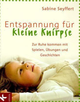 Seyffert: Entspannung für kleine Knirpse