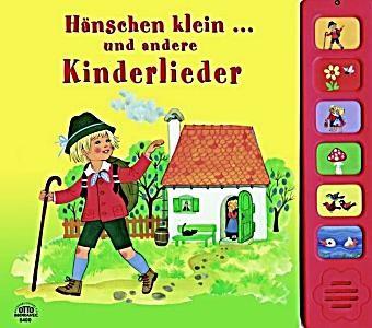 Hänschen klein … und andere Kinderlieder