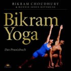 Bikram Choudhury, Bonnie Jones Reynolds: Bikram Yoga
