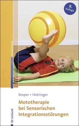 Kesper-Hottinger: Mototherapie bei Sensorischen Integrationsstörungen