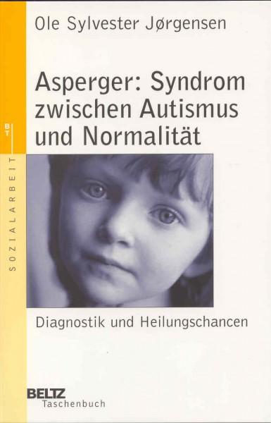 Jorgensen: Asperger: Syndrom zwischen Autismus und Normalität