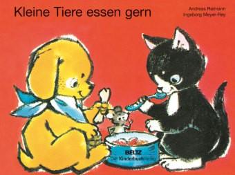 Reimann / Meyer-Rey: Kleine Tiere essen gern