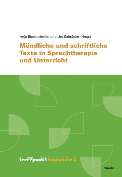 Blechschmidt/Schräpler (Hrsg.): Mündliche und schriftliche Texte in Sprachtherapie und Unterricht