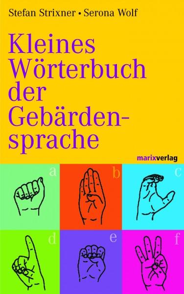 Strixner/ Wolf: Kleines Wörterbuch der Gebärdensprache