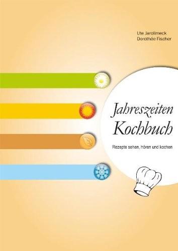 Jarolimeck/Fischer: Jahreszeiten Kochbuch
