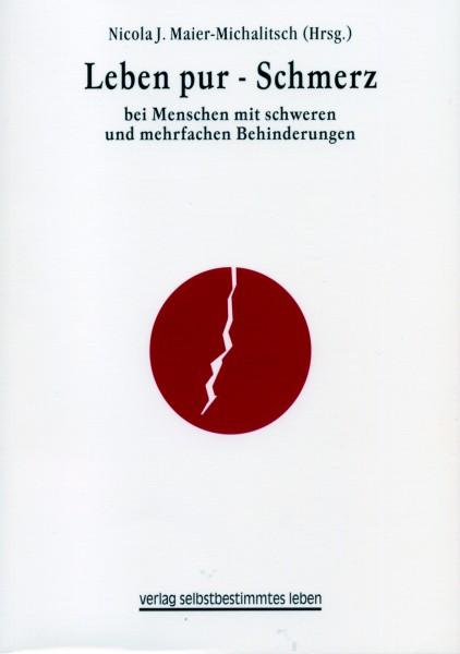 Nicola J. Maier-Michalitsch (Hg.) Leben pur - Schmerz