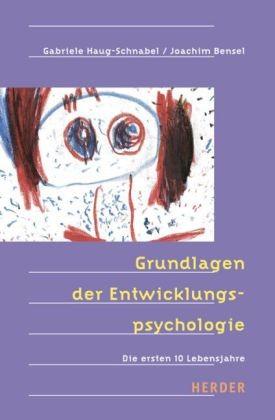 Haug-Schnabel/Bensel: Grundlagen der Entwicklungspsychologie