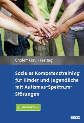 Cholemkery/Freitag: Soziales Kompetenztraining für Kinder und Jugendliche mit Autismus-Spektrum-Stör