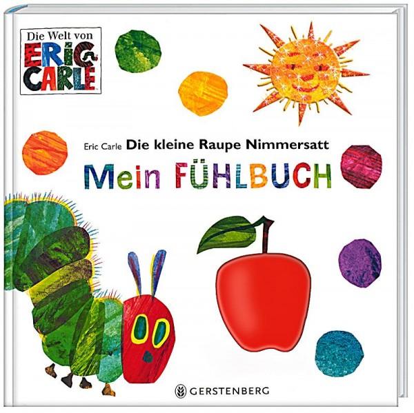 Carle: Die kleine Raupe Nimmersatt - Mein Fühlbuch