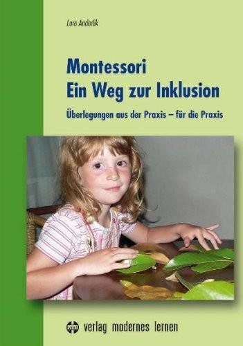 Lore Anderlik: Montessori Ein Weg zur Inklusion