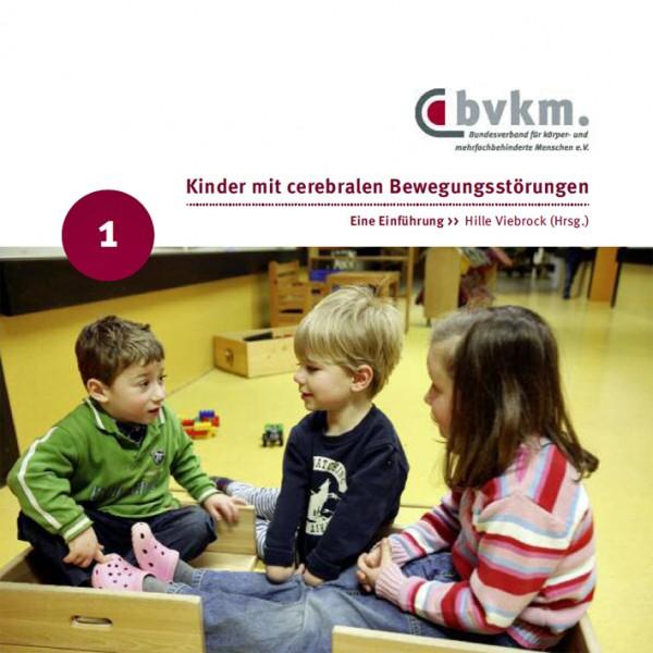Hille Viebrock(Hrsg.): Kinder mit cerebralen Bewegungsstoerungen I