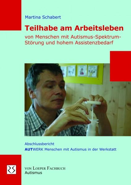 Schabert: Teilhabe am Arbeitsleben v. Menschen mit Autismus-Spektrum-Störung + hohem Assistenzbedarf