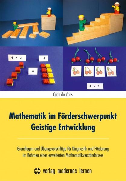 Carin de Vries: Mathematik im Förderschwerpunkt Geistige Entwicklung .