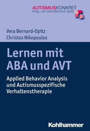 Bernard-Opitz, Christos Nikopoulos: Lernen mit ABA und AVT