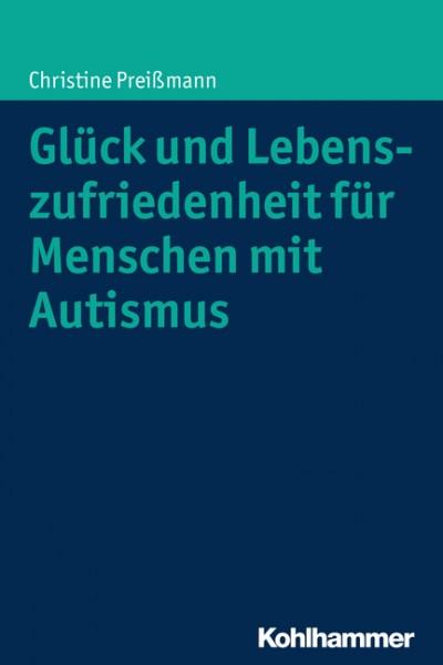 Preißmann: Glück und Lebenszufriedenheit für Menschen mit Autismus