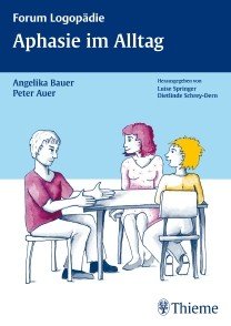 Bauer/Auer: Aphasie im Alltag