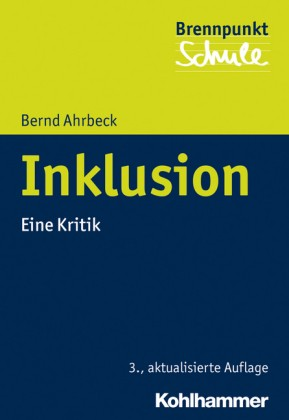 Bernd Ahrbeck: Inklusion – Eine Kritik